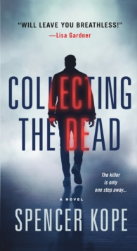 Collecting the Dead : A Novel, Paperback Book