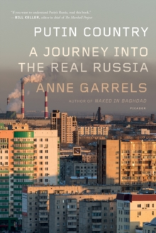 Putin Country : A Journey into the Real Russia, Paperback Book