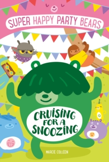Super Happy Party Bears : Cruising for a Snoozing, Paperback Book