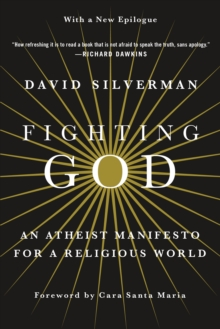 Fighting God : An Atheist Manifesto for a Religious World, Paperback Book