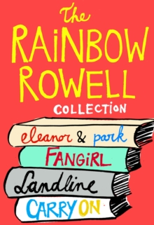 The Rainbow Rowell Collection : Eleanor & Park, Fangirl, Landline, and Carry On, EPUB eBook