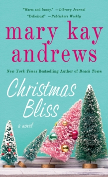 Christmas Bliss : A Novel, Paperback Book
