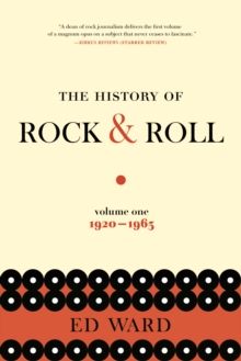 The History of Rock & Roll, Volume 1: 1920-1963, Paperback Book