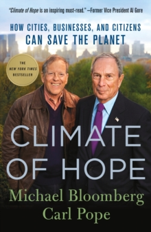 Climate of Hope : How Cities, Businesses, and Citizens Can Save the Planet, Paperback Book