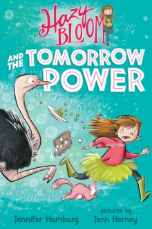 Hazy Bloom and the Tomorrow Power, Paperback / softback Book