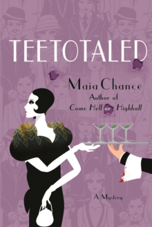 Teetotaled : A Mystery, Paperback Book
