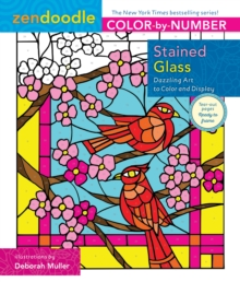 Zendoodle Color-by-Number: Stained Glass : Dazzling Art to Color and Display, Paperback Book