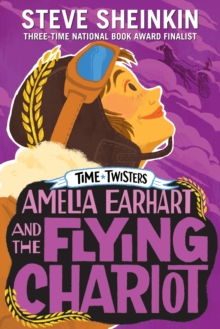 Amelia Earhart and the Flying Chariot, Paperback / softback Book