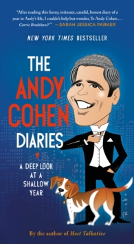The Andy Cohen Diaries : A Deep Look at a Shallow Year, Paperback / softback Book