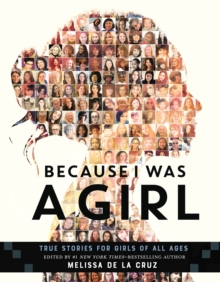 Because I Was a Girl : True Stories for Girls of All Ages, Hardback Book