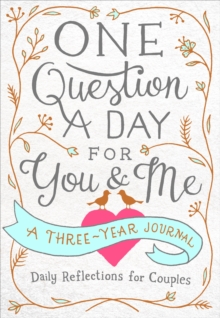 One Question a Day for You & Me : Daily Reflections for Couples: A Three-Year Journal, Hardback Book