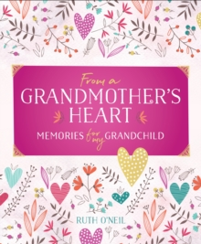 From a Grandmother's Heart : Memories for My Grandchild, Hardback Book