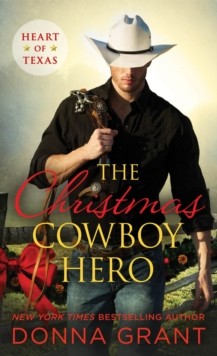 The Christmas Cowboy Hero : A Western Romance Novel, Paperback Book