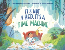 It's Not a Bed, it's a Time Machine, Hardback Book