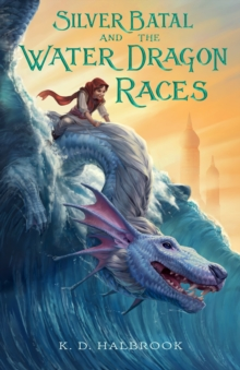 Silver Batal and the Water Dragon Races, Hardback Book