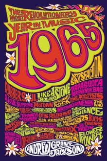 1965 : The Most Revolutionary Year in Music, Paperback / softback Book
