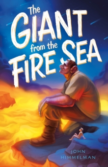 The Giant from the Fire Sea, Hardback Book