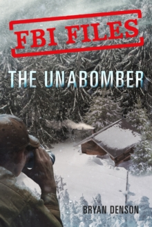 The Unabomber : Agent Kathy Puckett and the Hunt for a Serial Bomber, Paperback / softback Book