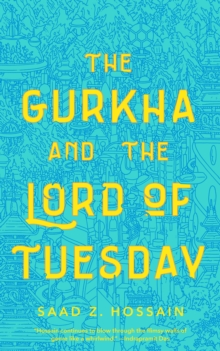 The Gurkha and the Lord of Tuesday, Paperback / softback Book