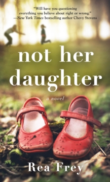 Not Her Daughter : A Novel, Paperback / softback Book