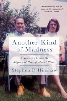 Another Kind of Madness : A Journey Through the Stigma and Hope of Mental Illness, Paperback / softback Book
