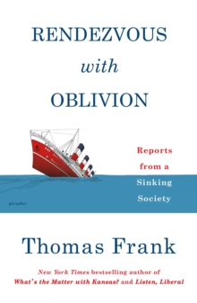 Rendezvous with Oblivion : Reports from a Sinking Society, Paperback / softback Book