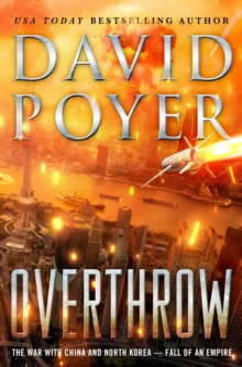 Overthrow : The War with China and North Korea--Fall of an Empire, Hardback Book