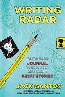 Writing Radar : Using Your Journal to Snoop out and Craft Great Stories, Paperback / softback Book