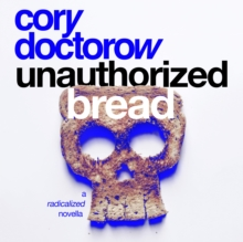 Unauthorized Bread : A Radicalized Novella, eAudiobook MP3 eaudioBook
