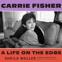 Carrie Fisher: A Life on the Edge, eAudiobook MP3 eaudioBook