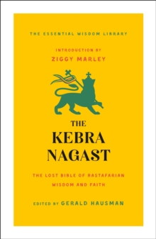The Kebra Nagast : The Lost Bible of Rastafarian Wisdom and Faith, Paperback / softback Book