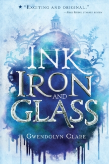 Ink, Iron, and Glass, Paperback / softback Book