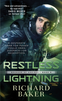 Restless Lightning : Breaker of Empires, Book 2, Paperback / softback Book