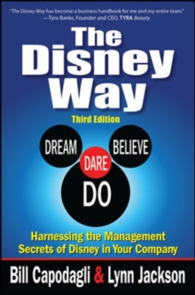The Disney Way:Harnessing the Management Secrets of Disney in Your Company, Third Edition, Hardback Book