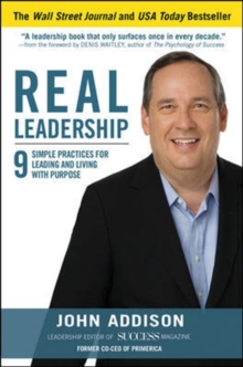 Real Leadership: 9 Simple Practices for Leading and Living with Purpose, Hardback Book