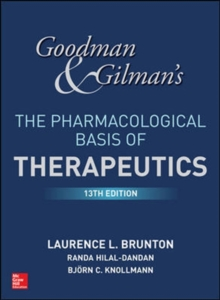 Goodman and Gilman's The Pharmacological Basis of Therapeutics, Hardback Book