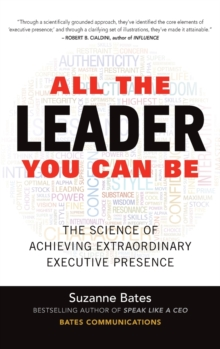All the Leader You Can Be: The Science of Achieving Extraordinary Executive Presence, Hardback Book