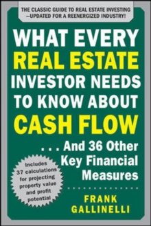 What Every Real Estate Investor Needs to Know About Cash Flow... And 36 Other Key Financial Measures, Updated Edition, Paperback / softback Book