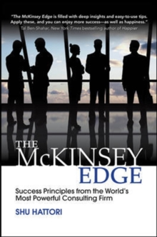The McKinsey Edge: Success Principles from the World's Most Powerful Consulting Firm, Hardback Book