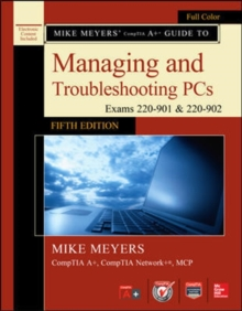 Mike Meyers' CompTIA A+ Guide to Managing and Troubleshooting PCs, Fifth Edition (Exams 220-901 & 220-902), Book Book
