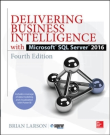 Delivering Business Intelligence with Microsoft SQL Server 2016, Fourth Edition, Paperback / softback Book