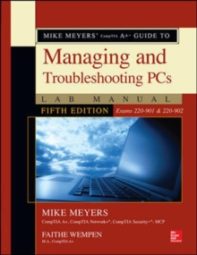 Mike Meyers' CompTIA A+ Guide to Managing and Troubleshooting PCs Lab Manual, Fifth Edition (Exams 220-901 & 220-902), Paperback Book