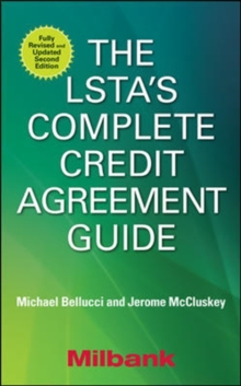 The LSTA's Complete Credit Agreement Guide, Second Edition, Paperback Book