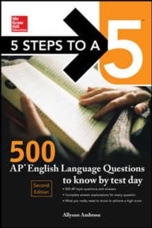 5 Steps to a 5: 500 AP English Language Questions to Know by Test Day, Second Edition, Paperback Book