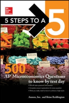 5 Steps to a 5: 500 AP Microeconomics Questions to Know by Test Day, Second Edition, Hardback Book