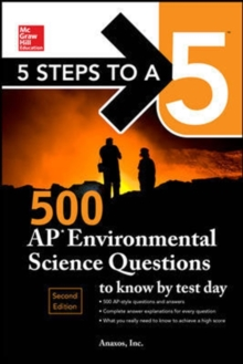 5 Steps to a 5: 500 AP Environmental Science Questions to Know by Test Day, Second Edition, Hardback Book