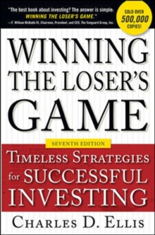 Winning the Loser's Game, Seventh Edition: Timeless Strategies for Successful Investing, Hardback Book