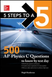 5 Steps to a 5: 500 AP Physics C Questions to Know by Test Day, Paperback Book