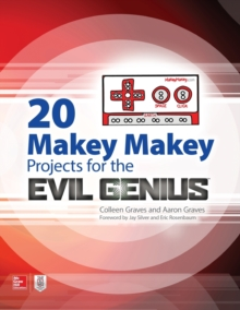 20 Makey Makey Projects for the Evil Genius, Hardback Book