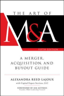 The Art of M&A, Fifth Edition: A Merger, Acquisition, and Buyout Guide, Hardback Book